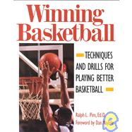 Winning Basketball : Techniques and Drills for Playing Better Basketball by Pim, Ralph L., 9780809235537