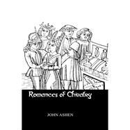Romances Of Chivalry by Ashen, 9781138985537