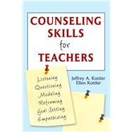 Counseling Skills for Teachers by Kottler, Jeffrey A.; Kottler, Ellen, 9781632205537