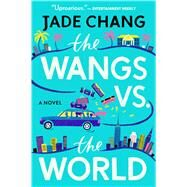 The Wangs Vs. the World by Chang, Jade, 9781328745538
