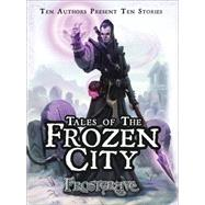 Frostgrave: Tales of the Frozen City by McCullough, Joseph A., 9781472815538