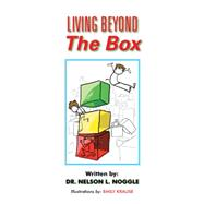 Living Beyond the Box by Noggle, Nelson L., Ph.d., 9781504965538
