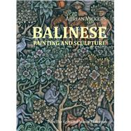 Balinese Painting and Sculpture by Vickers, Adrian, 9788361785538