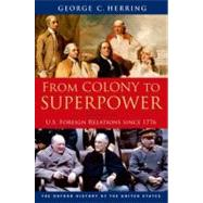 From Colony to Superpower : U. S. Foreign Relations Since 1776 by Herring, George C., 9780199765539