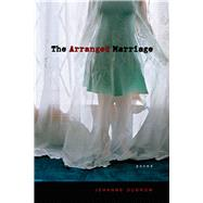 The Arranged Marriage: Poems by Dubrow, Jehanne, 9780826355539