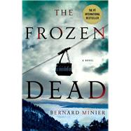 The Frozen Dead A Novel by Minier, Bernard; Anderson, Alison, 9781250045539