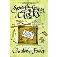 Seventy-Seven Clocks by FOWLER, CHRISTOPHER, 9780553385540