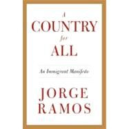 Country for All : An Immigrant Manifesto