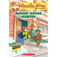 Mouse House Hunter (Geronimo Stilton #61) by Stilton, Geronimo, 9780545835541