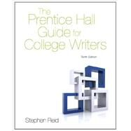 The Prentice Hall Guide for College Writers by Reid, Stephen P., 9780205875542