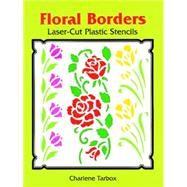 Floral Borders Laser-Cut Plastic Stencils by Tarbox, Charlene, 9780486285542