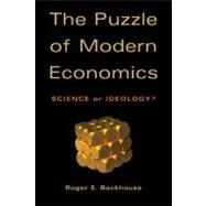 The Puzzle of Modern Economics: Science or Ideology? by Roger E. Backhouse, 9780521825542