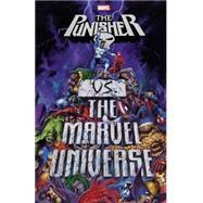 Punisher Vs. the Marvel Universe by Ennis, Garth; Wein, Len; Ostrander, John; Rucka, Greg; Braithwaite, Doug, 9780785195542