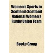 Women's Sports in Scotland by , 9781156725542