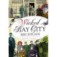 Wicked Bay City, Michigan by Younkman, Tim, 9781467135542