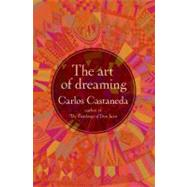 The Art of Dreaming by Castaneda, Carlos, 9780060925543