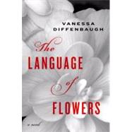 The Language of Flowers by Diffenbaugh, Vanessa, 9780345525543