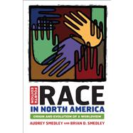 Race in North America: Origin and Evolution of a Worldview by Smedley,Audrey, 9780813345543