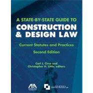 A State-by-State Guide to Construction & Design Law by Circo, Carl J.; Little, Christopher H., 9781604425543
