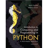 Introduction to Computing and Programming in Python by Guzdial, Mark J.; Ericson, Barbara, 9780134025544