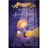 The Case of the Secret Tunnel by Webb, Holly; Lindsay, Marion, 9780544815544
