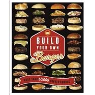 Build Your Own Burger by Smallwood, Vicki; Mclean, Lauren; Hudson, Mark (CON); Charles, Michael (CON); Bastow, Emma (CON), 9781416245544