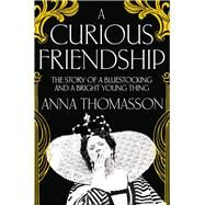 A Curious Friendship by Thomasson, Anna, 9781447245544