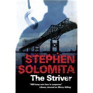 The Striver by Solomita, Stephen, 9781847515544