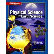 Glencoe Physical Science with Earth Science, Student Edition by Unknown, 9780078685545