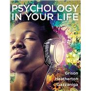 Psychology in Your Life by Grison, Sarah; Heatherton, Todd F.; Gazzaniga, Michael S., 9780393265545