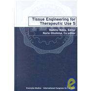 Tissue Engineering for Therapeutic Use 5 by Ikada, Yoshito, 9780444505545