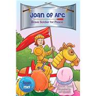 Joan of Arc: Brave Soldier for Peace by Yoffie, Barbara, 9780764825545
