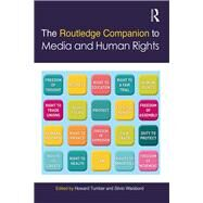 The Routledge Companion to Media and Human Rights by Tumber; Howard, 9781138665545