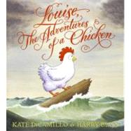 Louise, The Adventures of a Chicken by DiCamillo, Kate, 9780060755546