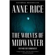 The Wolves of Midwinter by RICE, ANNE, 9780345805546