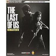 The Last of Us Remastered Signature Series Guide by BradyGames, 9780744015546