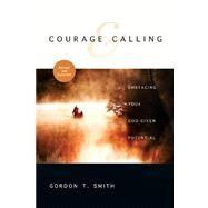 Courage & Calling by Smith, Gordon T., 9780830835546
