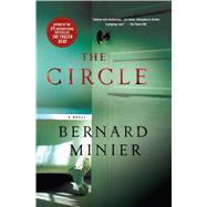 The Circle A Novel by Minier, Bernard, 9781250045546