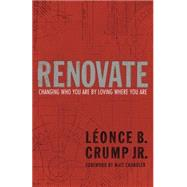 Renovate by CRUMP, LÉONCE B. JRCHANDLER, MATT, 9781601425546