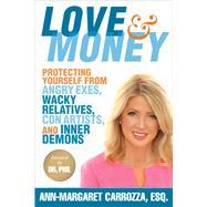 Love & Money by Carrozza, Ann-margaret; McGraw, Phillip C., Ph.D., 9781621535546