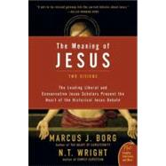 The Meaning of Jesus: Two Visions by Borg, Marcus J., 9780061285547