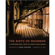 The Birth of Bourbon by Peachee, Carol; Gray, Jim, 9780813165547