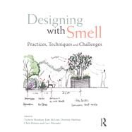 Designing with Smell: PRACTICES, TECHNIQUES AND CHALLENGES by Henshaw,Victoria, 9781138955547