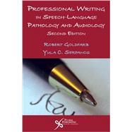 Professional Writing in Speech-Language Pathology and Audiology by Goldfarb, Robert; Serpanos, Yula C., 9781597565547