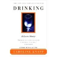 Drinking: A Love Story by KNAPP, CAROLINE, 9780385315548