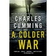 A Colder War by Cumming, Charles, 9781250025548