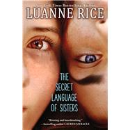 The Secret Language of Sisters by Rice, Luanne, 9781338095548