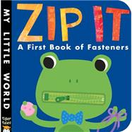 Zip It!: A First Book of Fasteners by Hegarty, Patricia; Galloway, Fhiona, 9781589255548
