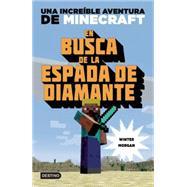En busca de la espada de diamante / In Quest for the Diamond Sword by Morgan, Winter, 9786070725548