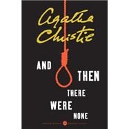 And Then There Were None: 75th Anniversary Edition by Christie, Agatha, 9780062325549
